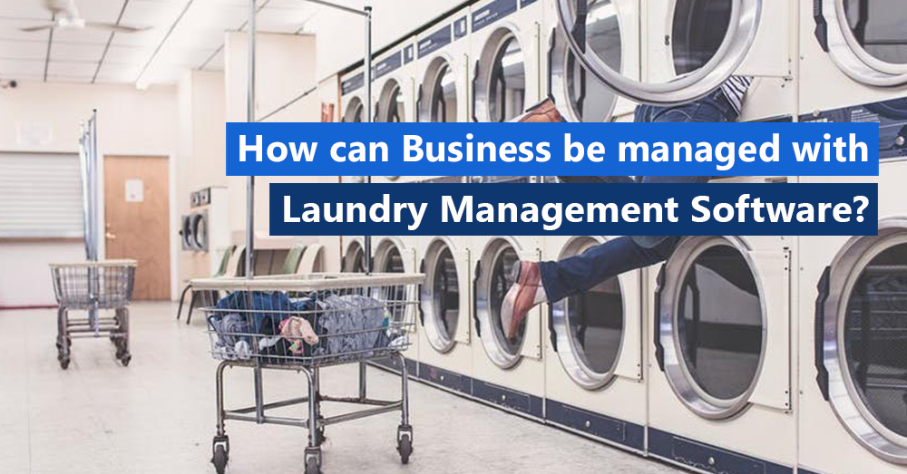 How can business be managed with laundry management software?