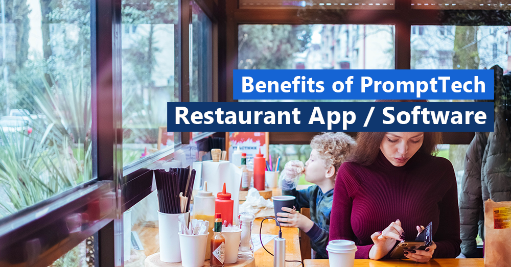 Benefits of PromptTech Restaurant App / Software