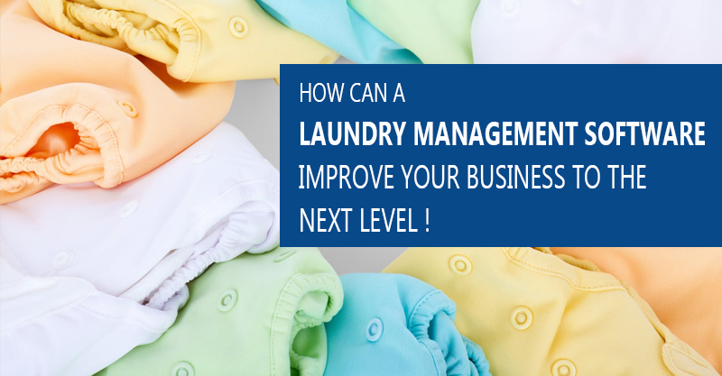 How can a Laundry Management Software improve your Business to the next level