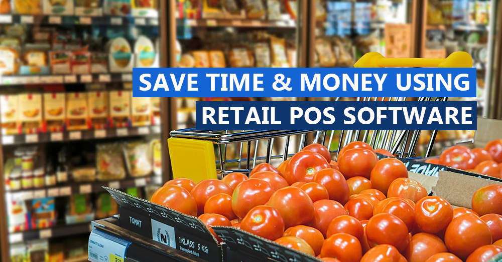 Save time & money using Retail POS Software in Grocery & Minimart!