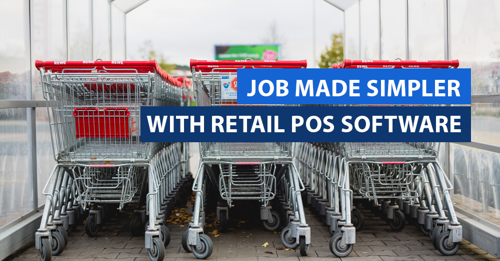 Job made simpler with Retail POS Software