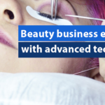 Beauty business enhanced with advanced technology