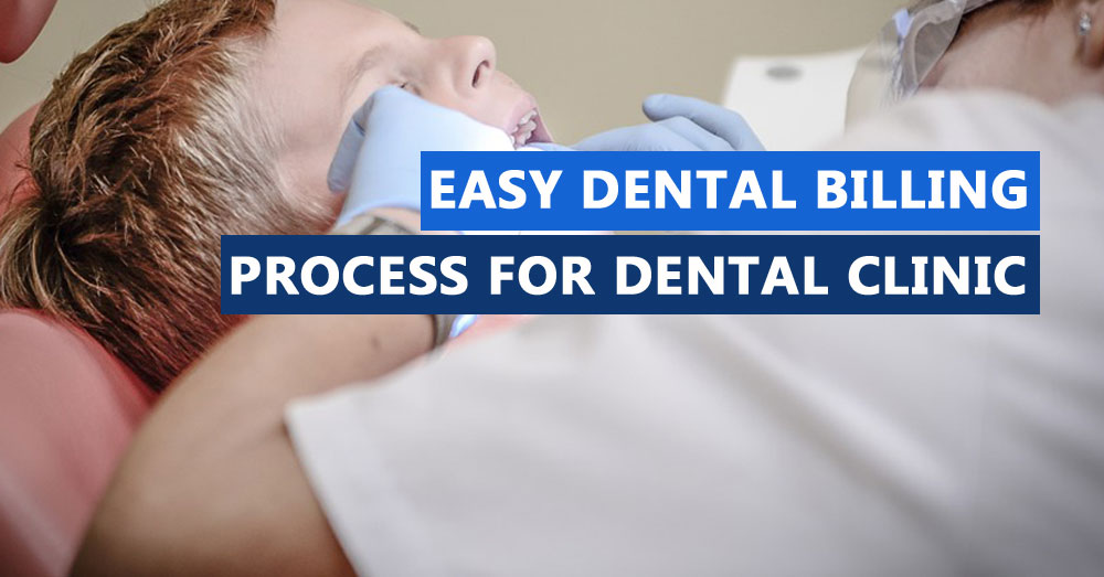 Easy dental billing process for dental clinic
