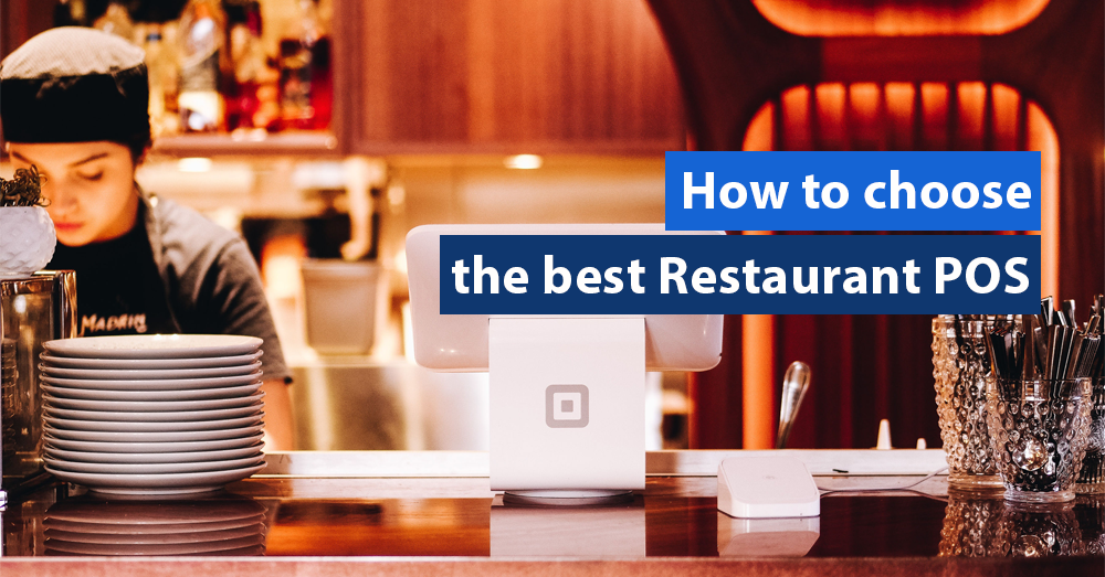 How to choose the best Restaurant POS