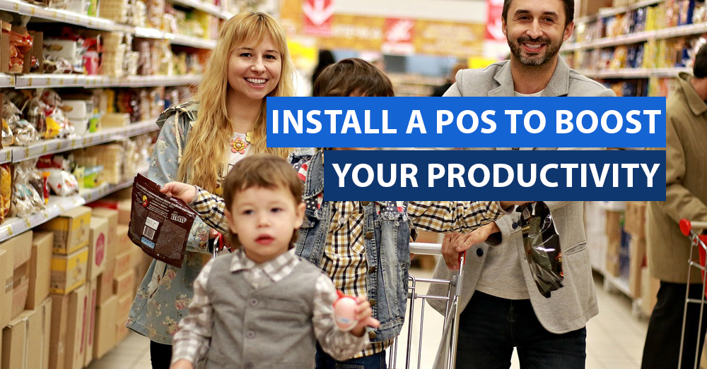 Install a POS to Boost Your Productivity