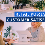 Retail Pos System: Helps To Improve Customer Satisfaction