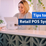Tips to choose Retail POS System