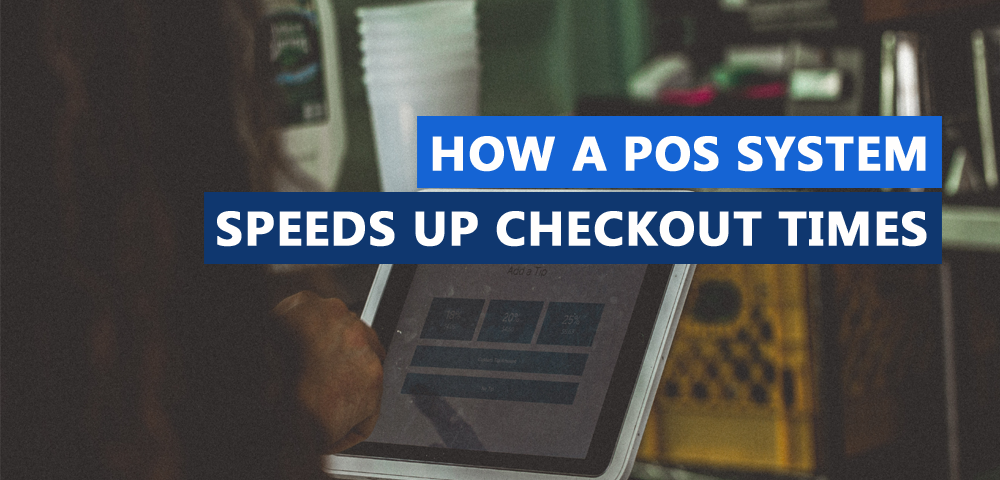 How a POS System Speeds Up