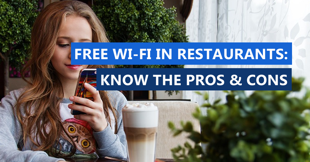 Free Wi-Fi in Restaurants: Know the Pros & Cons