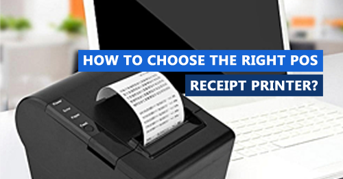 How to choose the right POS Receipt Printer?