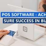 POS Software: Key to achieving sure success in business