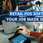 Retail POS Software - Your Job Made Simpler