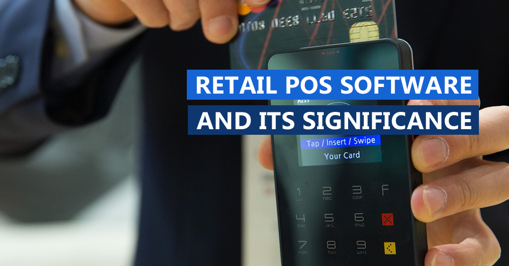 Retail POS System Software and its significance