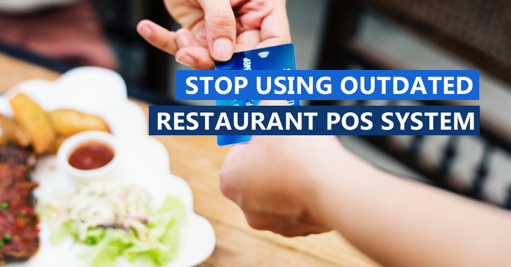 Stop using Outdated Restaurant POS System