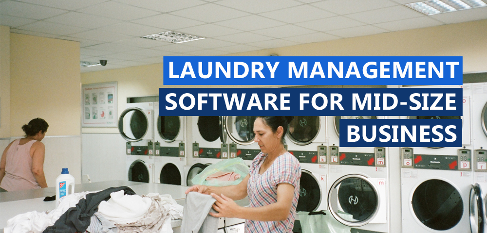 Why-use-Laundry-Management-Software-for-Mid-Size-Laundry-Business