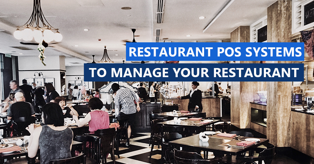 Restaurant POS systems to manage your Restaurant