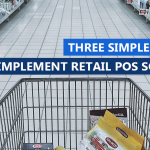 Three simple steps to implement Retail POS Software