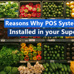 Reasons why POS System is to be installed in your Supermarket
