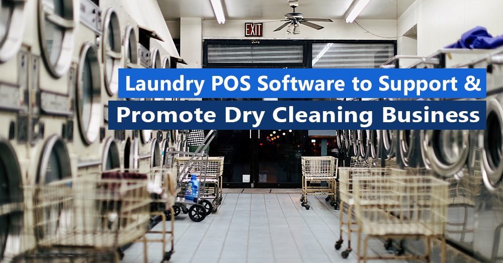 Laundry POS software to support and promote Dry Cleaning Business