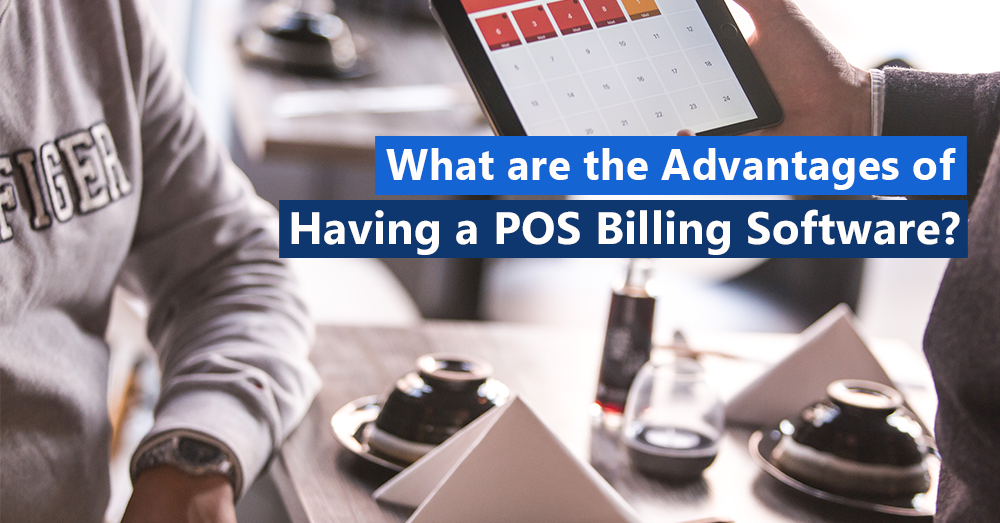 What are the advantages of having a POS billing software?