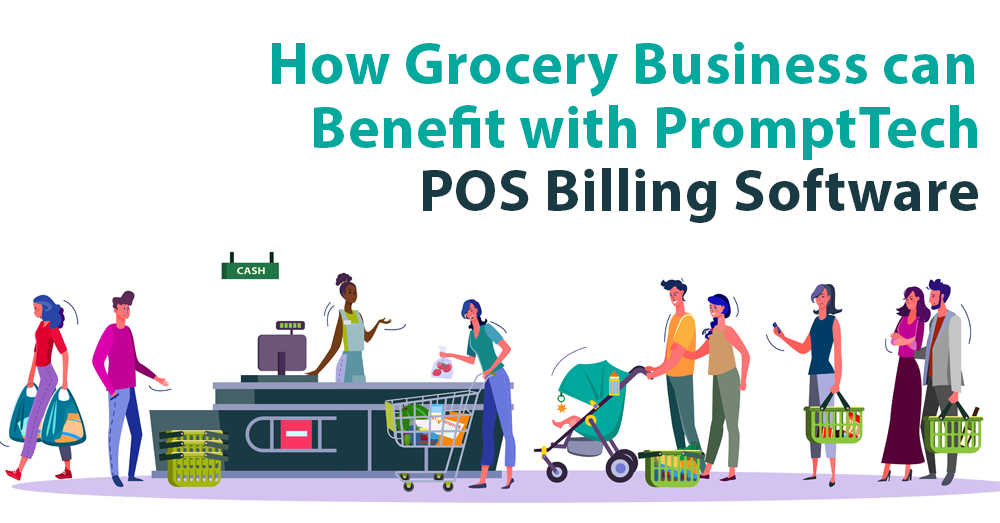 How-Grocery-Business-can-Benefit-with-PromptTech-POS-Billing-Software
