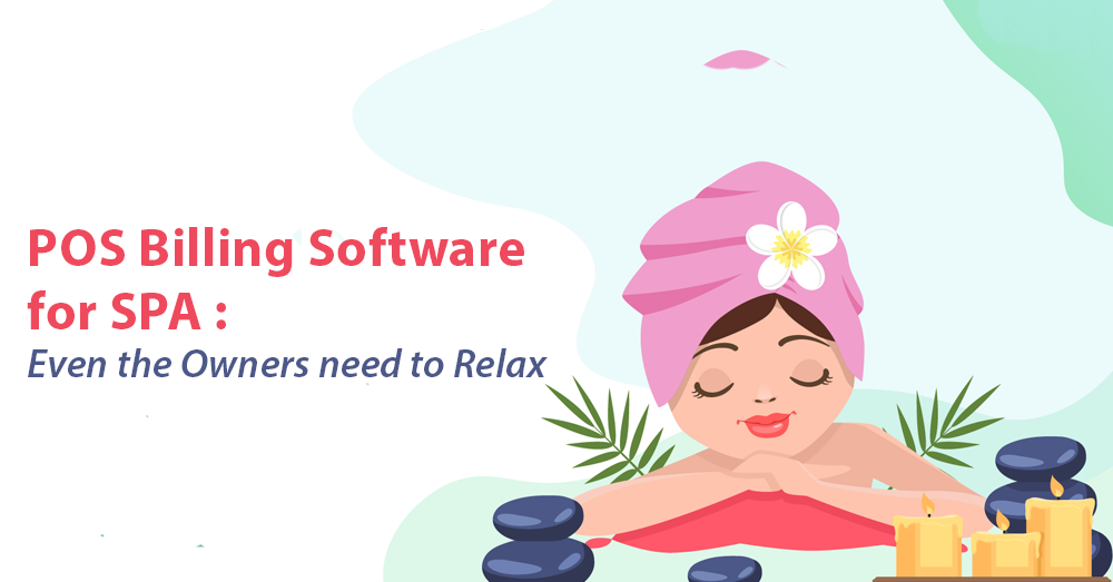 POS Billing Software for Spa: Even the Owners need to Relax